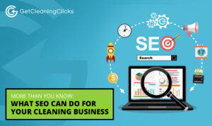 What SEO Can Do For Your Cleaning Business