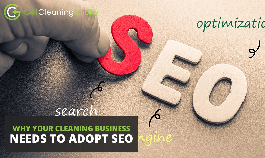Why Your Cleaning Business Needs to Adopt SEO?