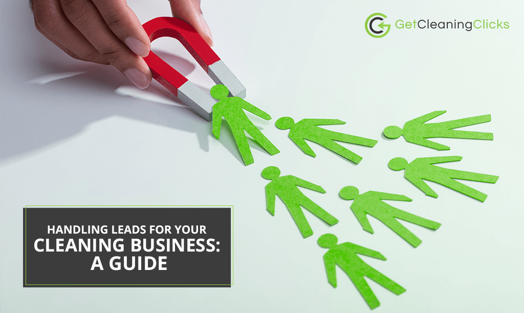 Handling leads for your cleaning business A guide