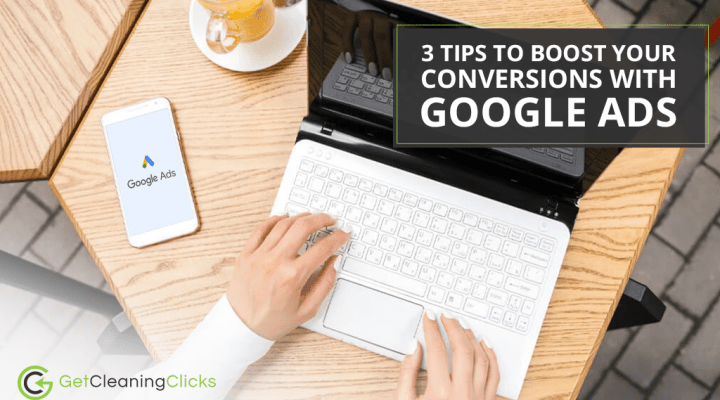 3 Tips to Boost Your Conversions with Google Ads