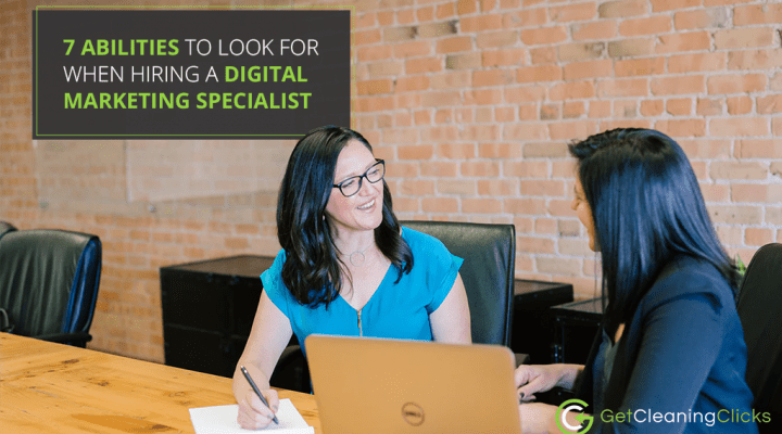 7 Abilities to Look For When Hiring a Digital Marketing Specialist