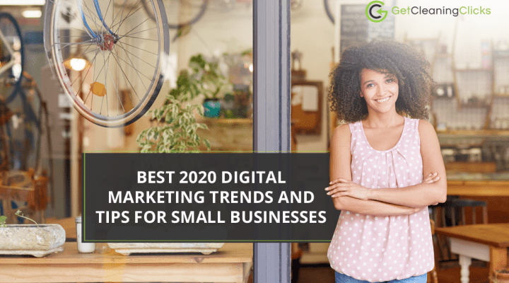 Get Cleaning Clicks - Best 2020 Digital Marketing Trends And Tips For Small Businesses