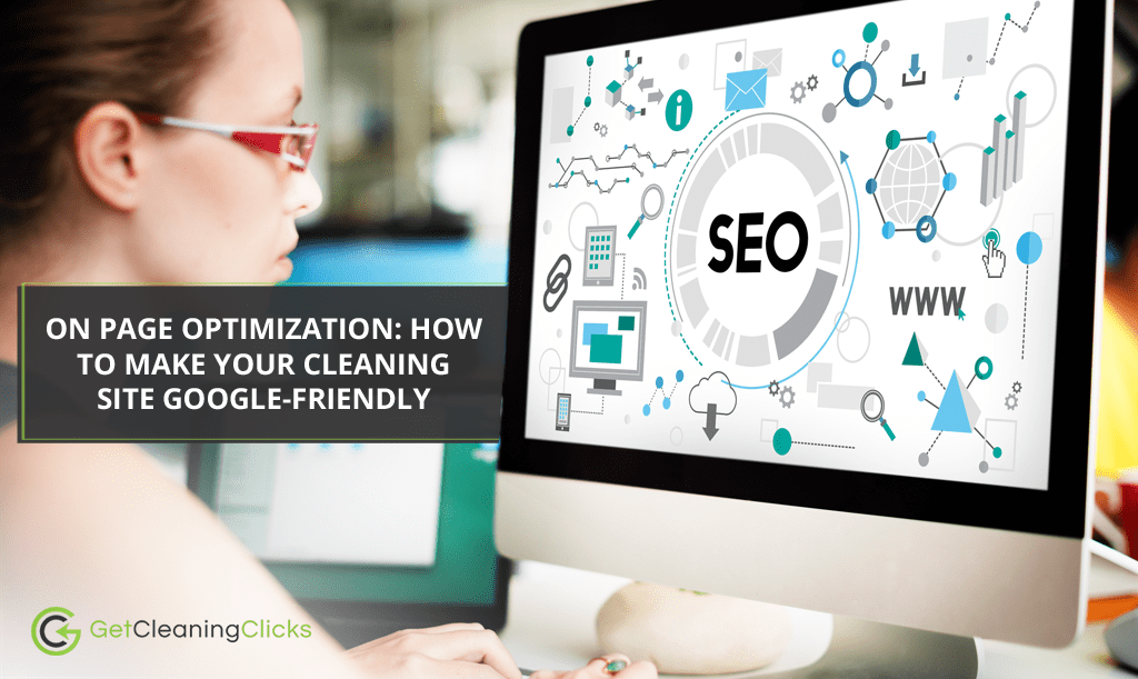 On Page Optimization How To Make Your Cleaning Site Google-Friendly