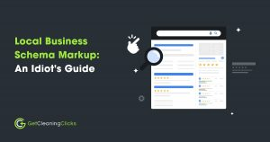 Get Cleaning Clicks - Local BusinessSchema MarkupAn Idiot's Guide