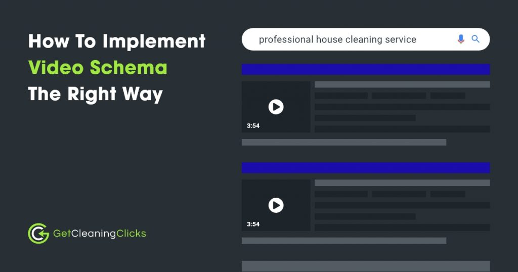 Get Cleaning Clicks - How To Implement Video Schema The Right Way